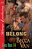 A Place to Belong [Slick Rock 14] (Siren Publishing Menage Everlasting)