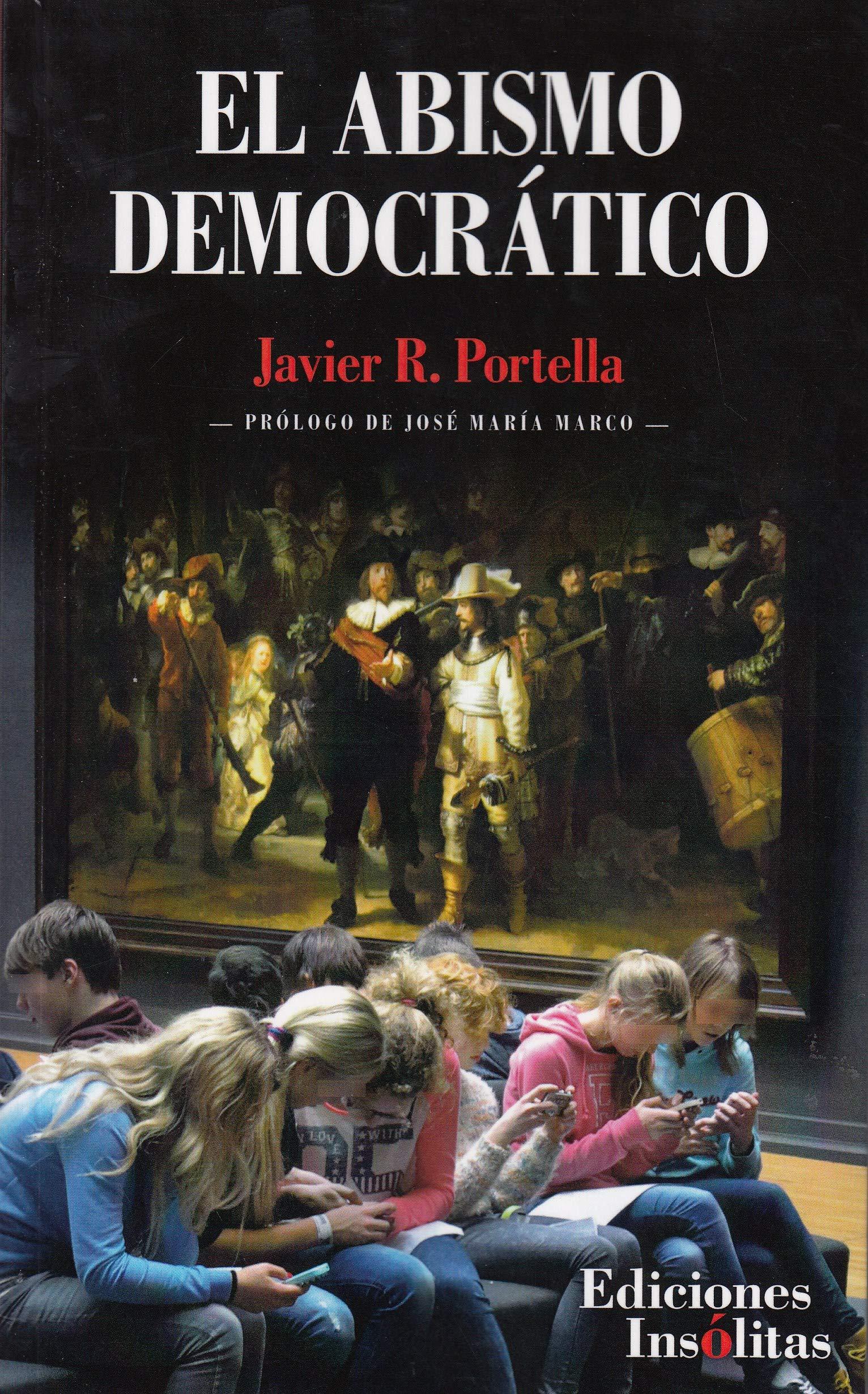 El abismo democrático: Amazon.es: R. Portella, Javier: Libros