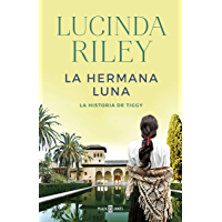 La hermana luna (Las Siete Hermanas 5) (Spanish Edition)