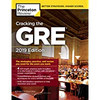 Cracking the GRE with 4 Practice Tests, 2019 Edition: The Strategies, Practice, and Review You Need for the Score You Want