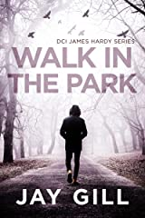 Walk in the Park: A Short Thriller (DCI James Hardy Series Book 2) Kindle Edition