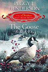 The Goose: The Sixth Day (The 12 Days of Christmas Mail-Order Brides Book 6) Kindle Edition