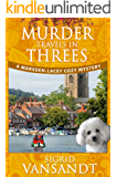 Murder Travels in Threes: A Marsden-Lacey Cozy Mystery