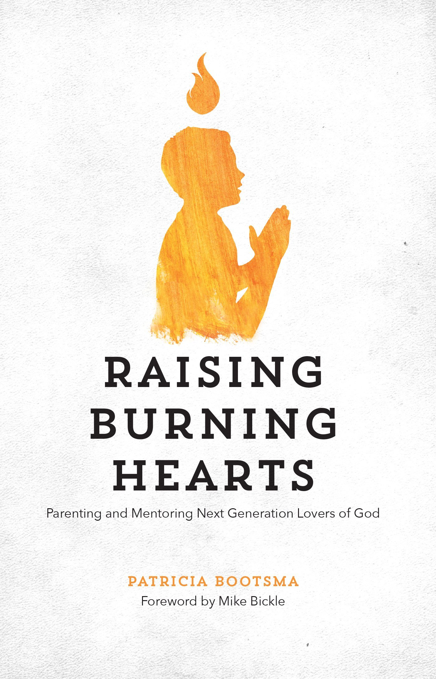 Raising Burning Hearts Patricia Bootsma Amazon