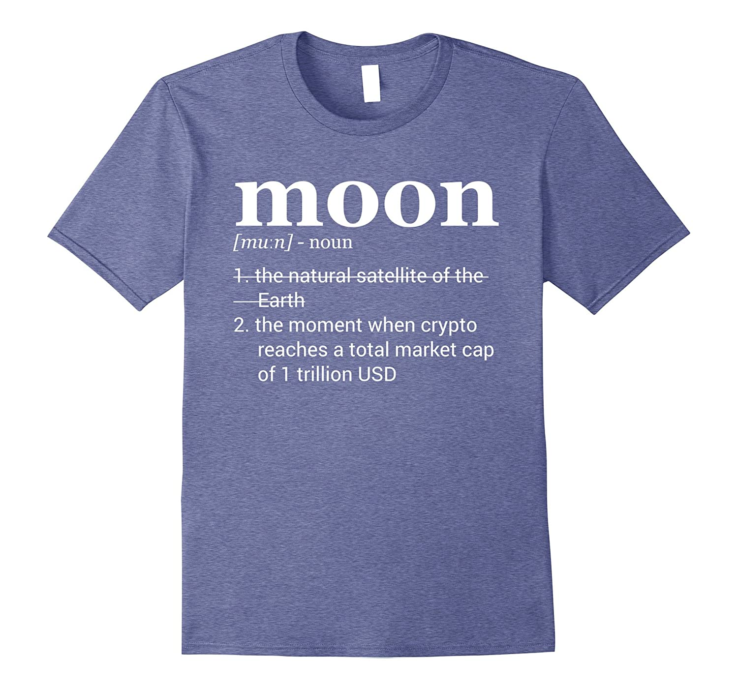 1f029f7a082ec Cryptocurrency Moon Definition T-Shirt – Funny Crypto Tee-CL – Colamaga