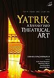 Yatrik: A Journey into Theatrical Art