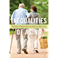 Inequalities of Aging: Paradoxes of Independence in American Home Care