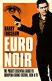 Euro Noir: The Pocket Essential Guide to European Crime Fiction, Film & TV (Pocket Essentials) (Pocket Essentials (Paperback))