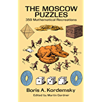 The Moscow Puzzles: 359 Mathematical Recreations (Dover Recreational Math) (English Edition)