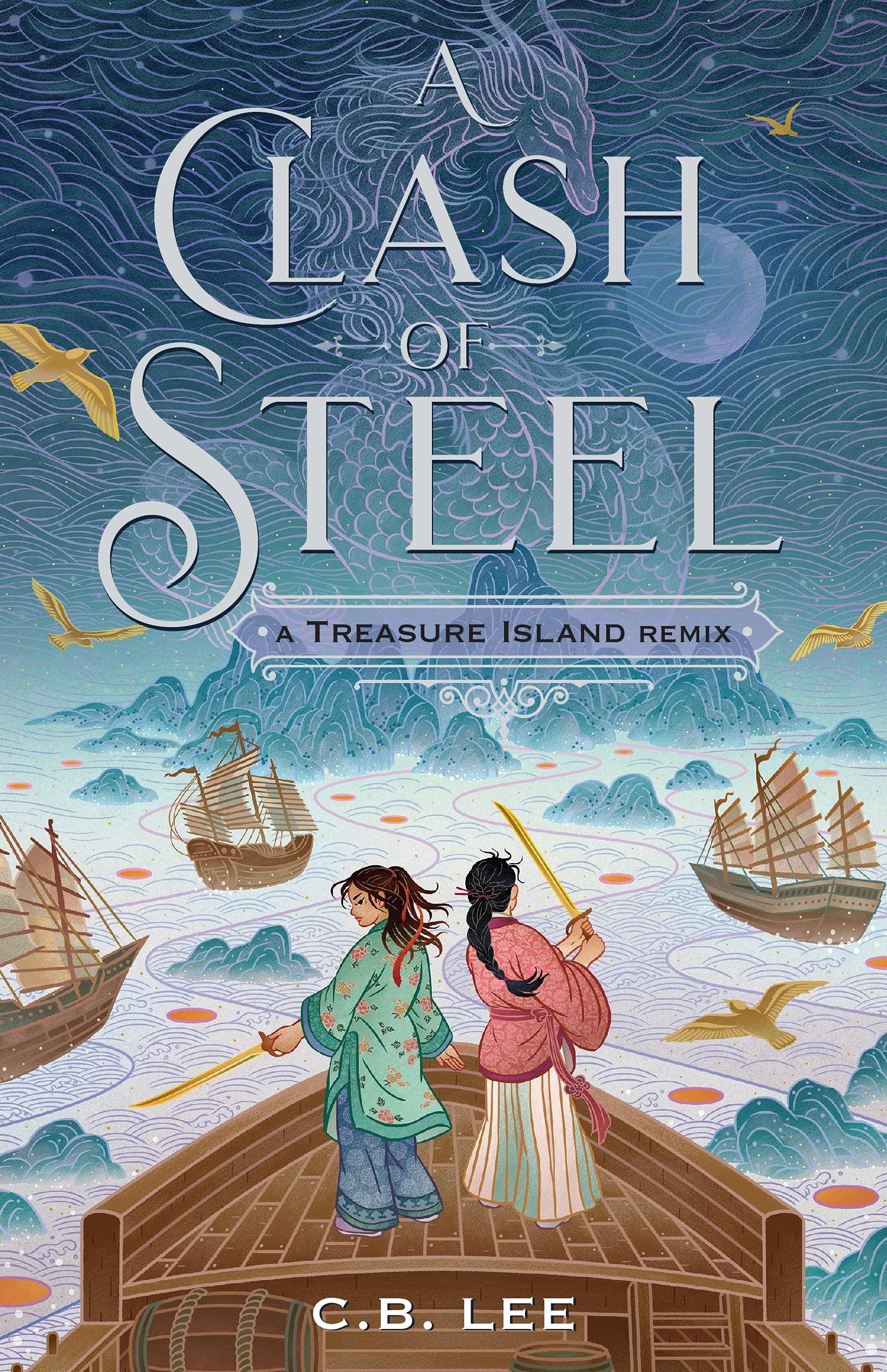 Amazon.com: A Clash of Steel: A Treasure Island Remix (Remixed Classics,  1): 9781250750372: Lee, C.B.: Books