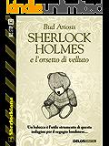 Sherlock Holmes e l'orsetto di velluto (Sherlockiana)