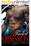 Fueled Obsession 3: A Bad Boy Sports Romance