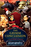 The Grimm Conclusion: A Companion to a Tale Dark & Grimm