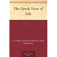 The Greek View of Life (Bibliolife Reproduction) (English Edition)