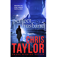 The Perfect Husband - Book One of the Sydney Harbour Hospital Series: A gripping, emotionally charged start to the new…