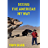 Seeing The Americas My Way: An emotional journey (Seeing The World series Book 2)