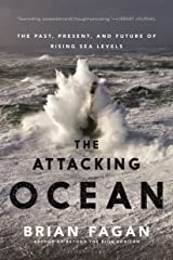 The Attacking Ocean: The Past, Present, and Future of Rising Sea Levels Kindle Edition