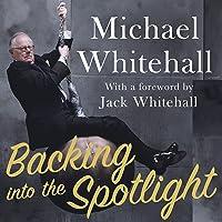Backing into the Spotlight: A Memoir