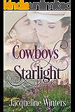 Cowboys & Starlight: A Sweet Small Town Western Romance (Starlight Cowboys Book 1)