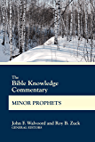 The Bible Knowledge Commentary Minor Prophets (BK Commentary)