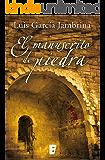 El manuscrito de piedra (Spanish Edition)