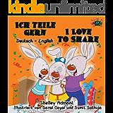 Ich teile gern I Love to Share (bilingual german english children's books bilingual, german kids books, kinderbuch, kinderbücher deutsch) (German English Bilingual Collection) (German Edition)