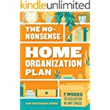 The No-Nonsense Home Organization Plan: 7 Weeks to Declutter in Any Space
