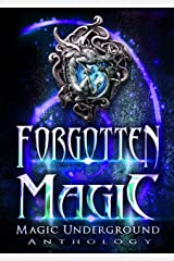 Forgotten Magic (Magic Underground Anthologies Book 3) Kindle Edition