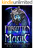 Forgotten Magic (Magic Underground Anthologies Book 3)