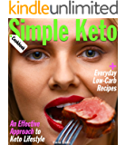 Simple Keto Cookbook: An Effective Approach to Keto Lifestyle, with Everyday Low-Carb Recipes