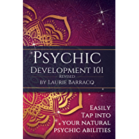 Psychic Development 101 Revised: Easily Tap Into Your Natural Psychic Abilities