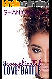 A Complicated Love Battle: A BWWM Tale