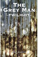 The Grey Man- Twilight Kindle Edition