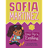Every Day Is Exciting (Sofia Martinez Book 3)