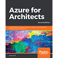 Azure for Architects: Implementing cloud design, DevOps, containers, IoT, and serverless solutions on your public cloud, 2nd Edition