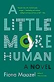 A Little More Human: A Novel