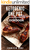 Ketogenic One Pot Cookbook: Delicious Ketogenic One Pot And Slow Cooker Recipes For Burning Fat (Ketogenic Diet Cooking Book 1)