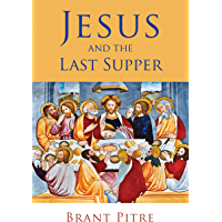 Jesus and the Last Supper (English Edition)