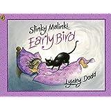 Slinky Malinki, Early Bird