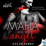 The Mafia and His Angel, Book 2: Tainted Hearts