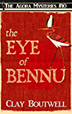 The Eye of Bennu: A 19th Century Historical Murder Mystery Novella (The Agora Mystery Series Book 10)