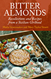 Bitter Almonds: Recollections and Recipes from a Sicilian Girlhood (English Edition)