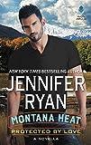 Montana Heat: Protected by Love: A Novella