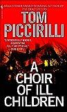 A Choir of Ill Children: A Novel