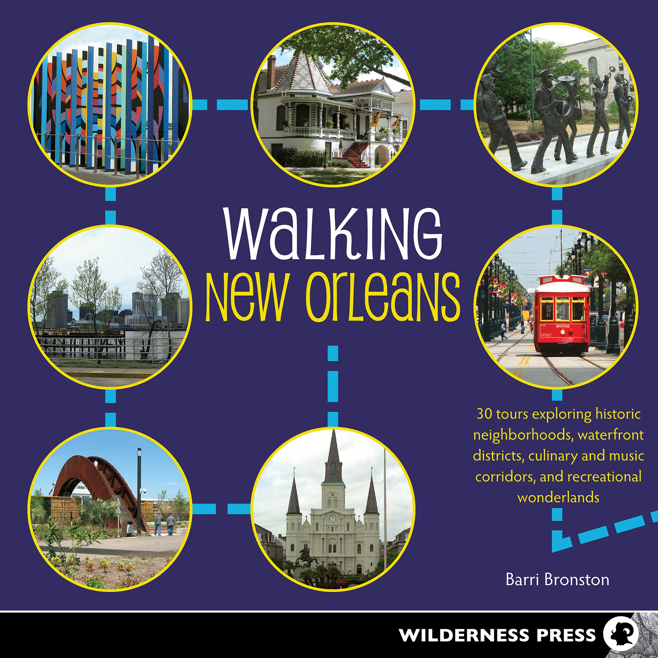 Download Walking New Orleans: 30 Tours Exploring Historic Neighborhoods, Waterfront Districts, Culinary and Music Corridors, and Recreational Wonderlands PDF