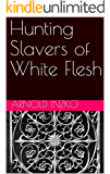 Hunting Slavers of White Flesh