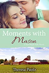 Moments with Mason (A Red Maple Falls Novel, #3) Kindle Edition
