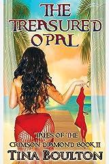 The Treasured Opal: Tales Of The Crimson Diamond Book II Kindle Edition