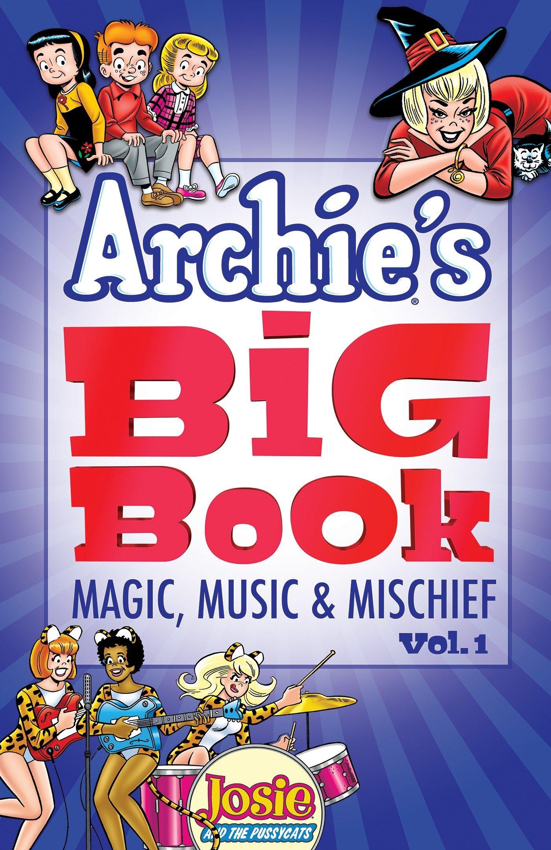 Archie's Big Book Vol. 1: Magic, Music & Mischief by Archie Comics