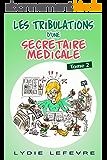 Les tribulations d'une secrétaire médicale: Tome 2